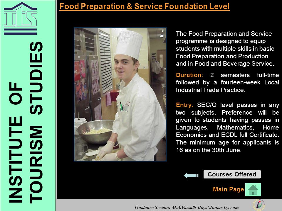 Guidance Section: M.A.Vassalli Boys' Junior Lyceum Food Preparation & Service Foundation Level The Food Preparation and Service programme is designed