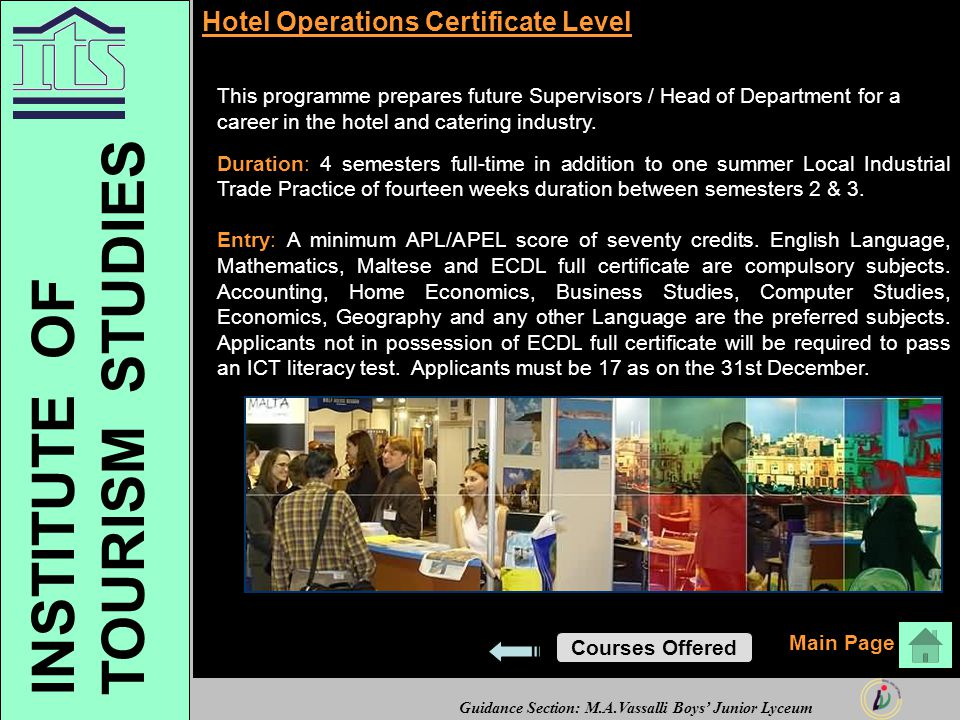 Guidance Section: M.A.Vassalli Boys' Junior Lyceum Hotel Operations Certificate Level This programme prepares future Supervisors / Head of Department