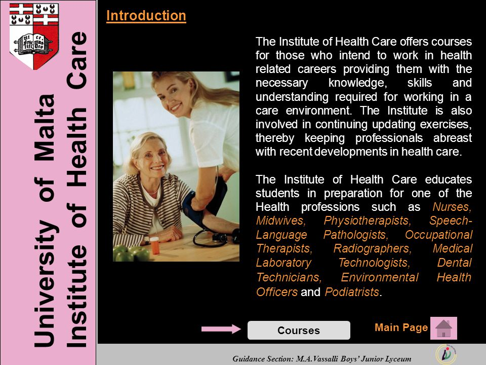 Guidance Section: M.A.Vassalli Boys' Junior Lyceum Introduction The Institute of Health Care offers courses for those who intend to work in health rel