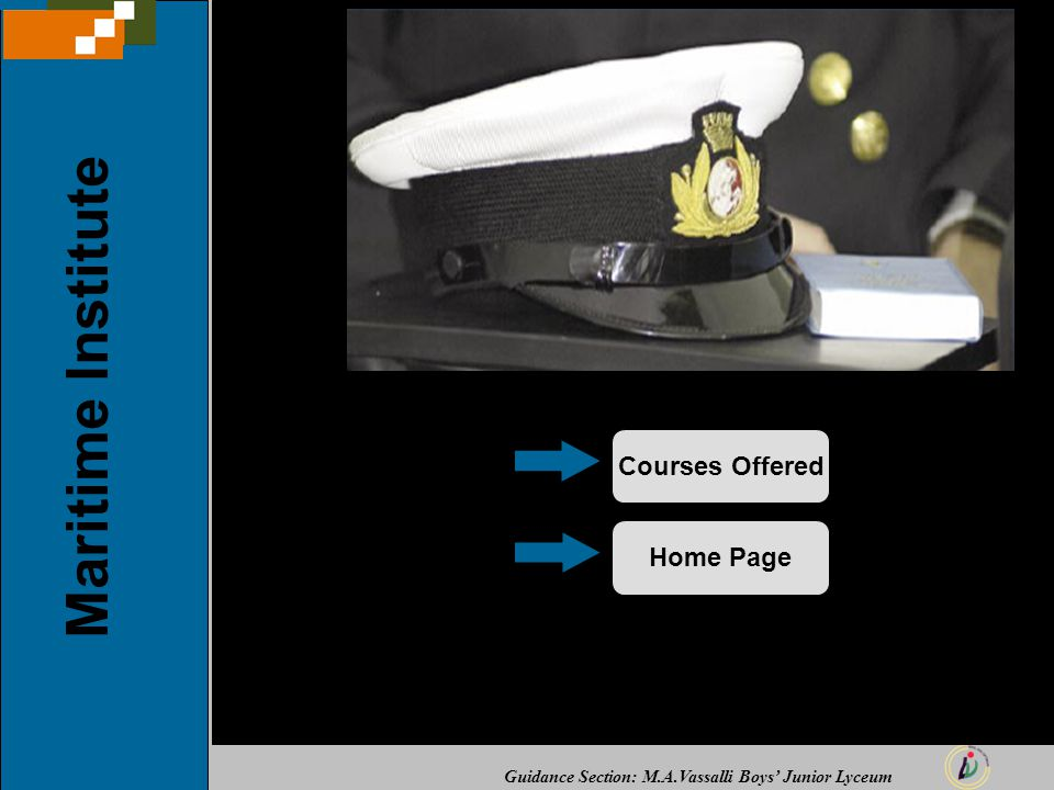 Guidance Section: M.A.Vassalli Boys' Junior Lyceum Maritime Institute Courses OfferedHome Page