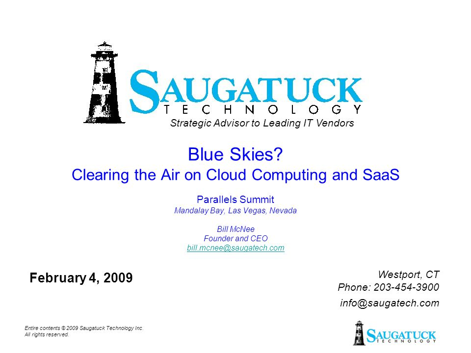 Entire contents © 2009 Saugatuck Technology Inc.All rights reserved.