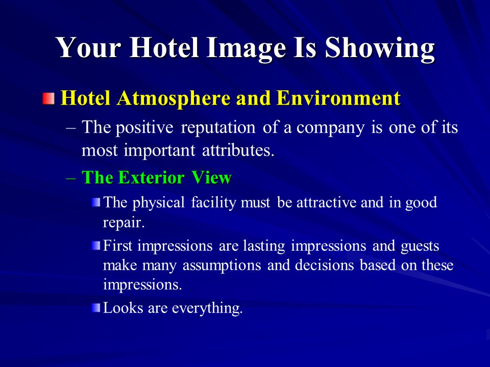 Your Hotel Image Is Showing Hotel Atmosphere and Environment – –The positive reputation of a company is one of its most important attributes. –The Ext
