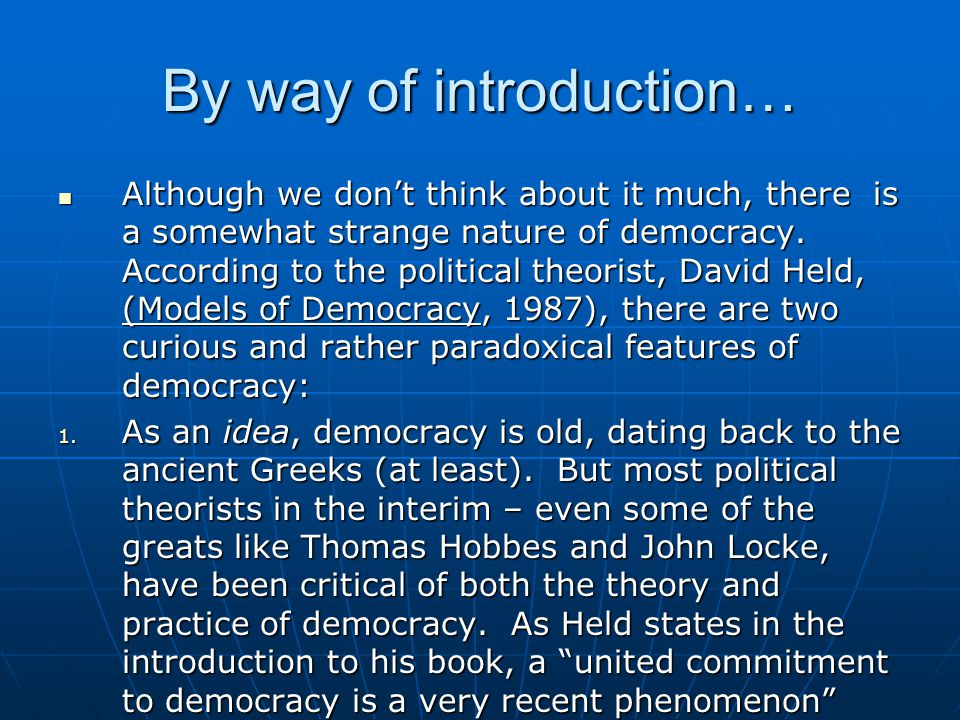 The Organization of Democracy In chapter 8 of the text, the author turns to an examination of the principle ways in which we organize democracies.