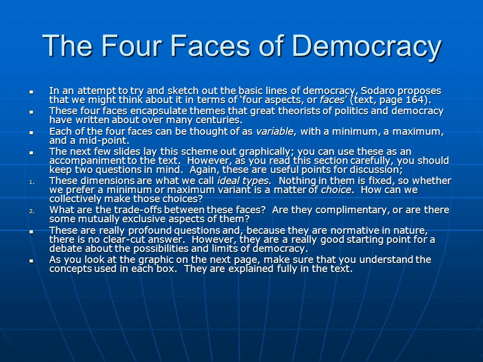The Principles of Parliamentary Democracy The principles of presidential government are fairly familiar to us, and are briefly reviewed in the text.