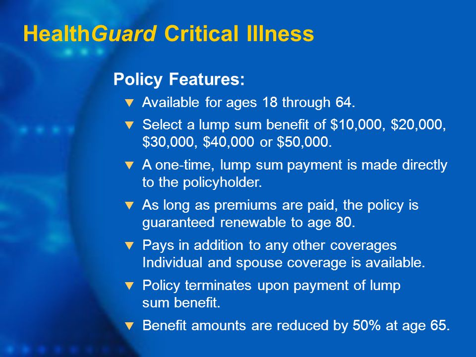 HealthGuard Critical Illness  Available for ages 18 through 64.