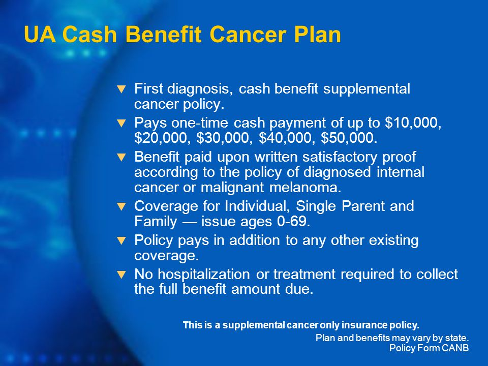  First diagnosis, cash benefit supplemental cancer policy.