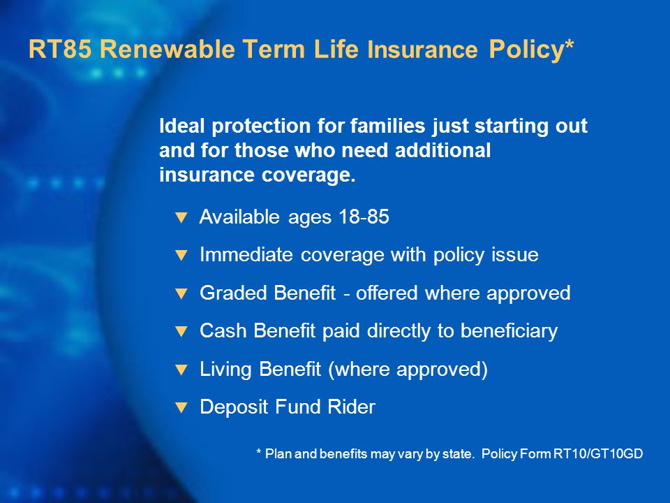 Ideal protection for families just starting out and for those who need additional insurance coverage.