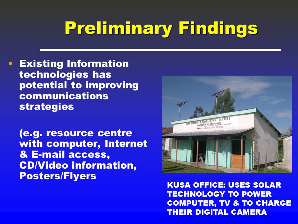 Preliminary Findings Existing Information technologies has potential to improving communications strategies (e.g.