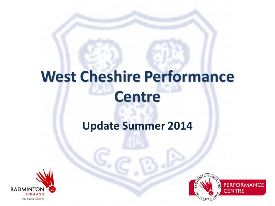 West Cheshire Performance Centre Update Summer 2014