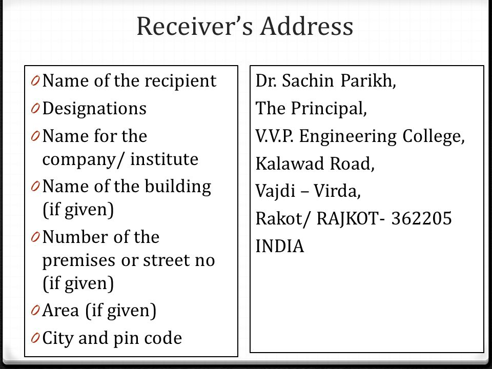 Receiver's Address 19 0 Name of the recipient 0 Designations 0 Name for the company/ institute 0 Name of the building (if given) 0 Number of the premises or street no (if given) 0 Area (if given) 0 City and pin code Dr.