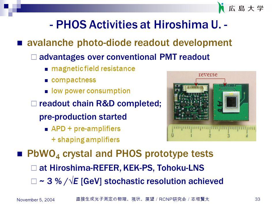 直接生成光子測定の物理、現状、展望/ RCNP 研究会/志垣賢太 33 November 5, 2004 - PHOS Activities at Hiroshima U. - avalanche photo-diode readout development  advantages over c