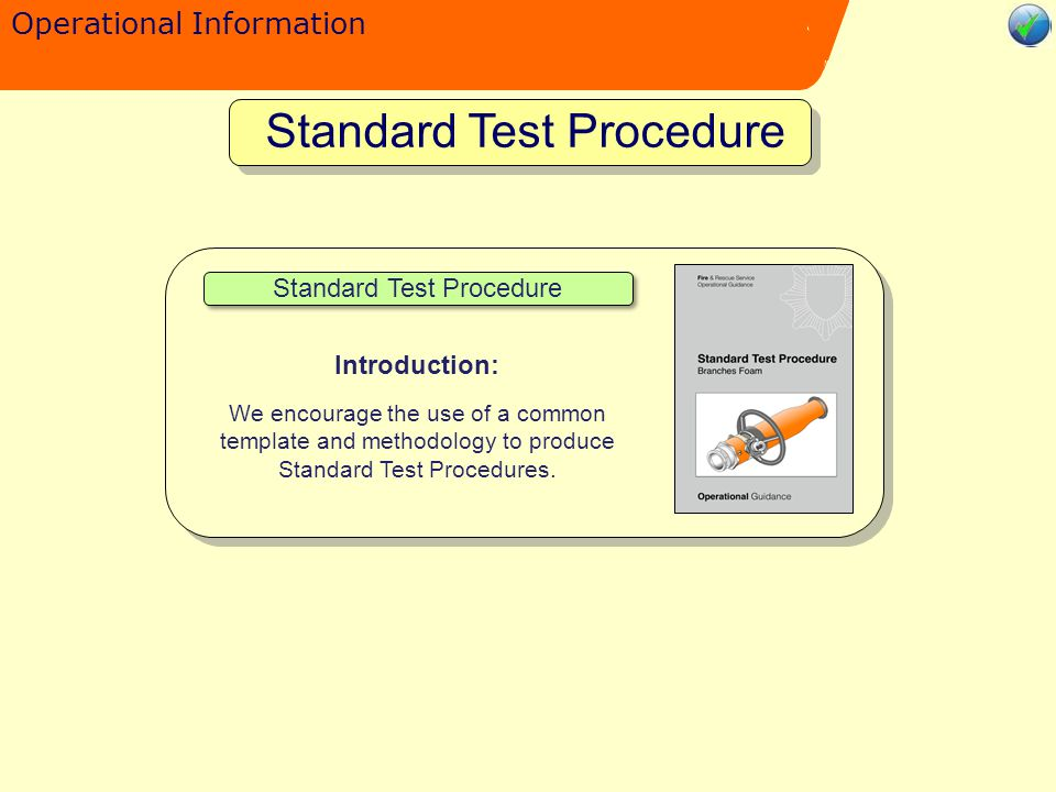Operational Information Standard Test Procedure Introduction: We encourage the use of a common template and methodology to produce Standard Test Procedures.