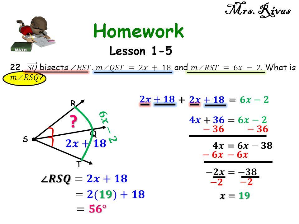 Mrs. Rivas Lesson 1-5 R S T Q ?