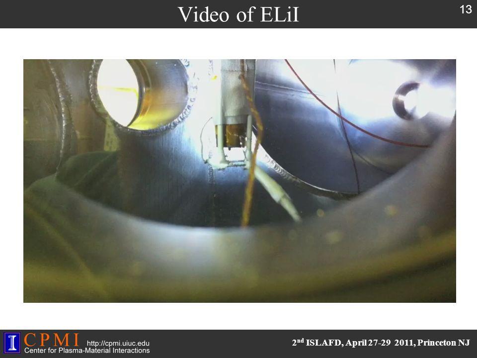 2 nd ISLAFD, April 27-29 2011, Princeton NJ Video of ELiI 13
