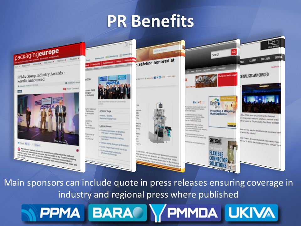 PR Benefits Main sponsors can include quote in press releases ensuring coverage in industry and regional press where published