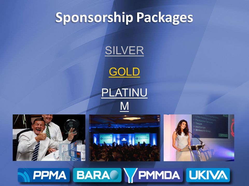 Sponsorship Packages SILVER GOLD PLATINU M