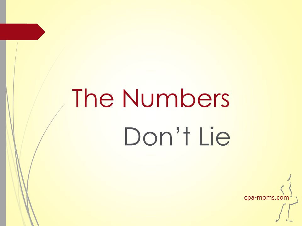 The Numbers Don't Lie cpa-moms.com