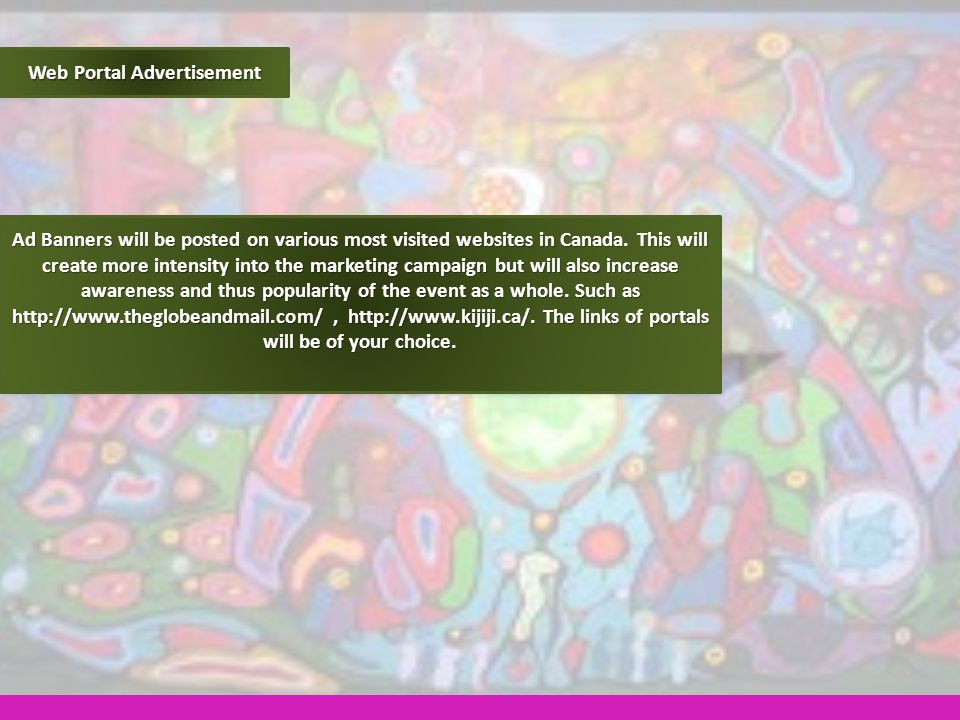 Web Portal Advertisement Ad Banners will be posted on various most visited websites in Canada.