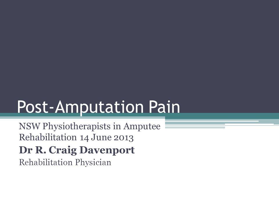 Post-Amputation Pain Phantom Limb Pain Residual Limb Pain (Stump Pain) Phantom Sensations