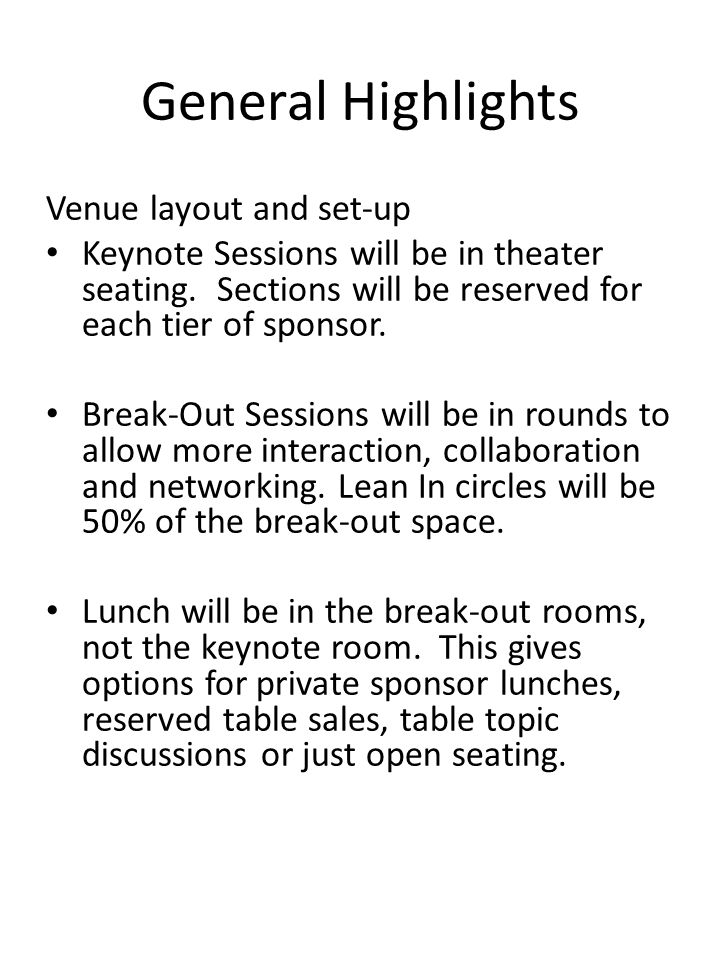 General Highlights Venue layout and set-up Keynote Sessions will be in theater seating.