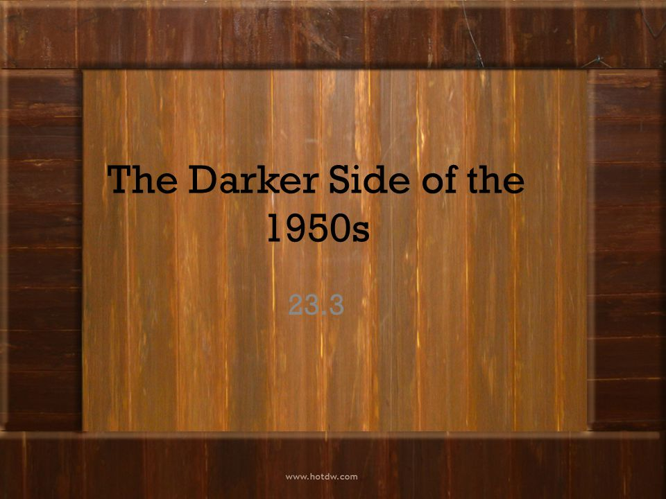 The Darker Side of the 1950s 23.3