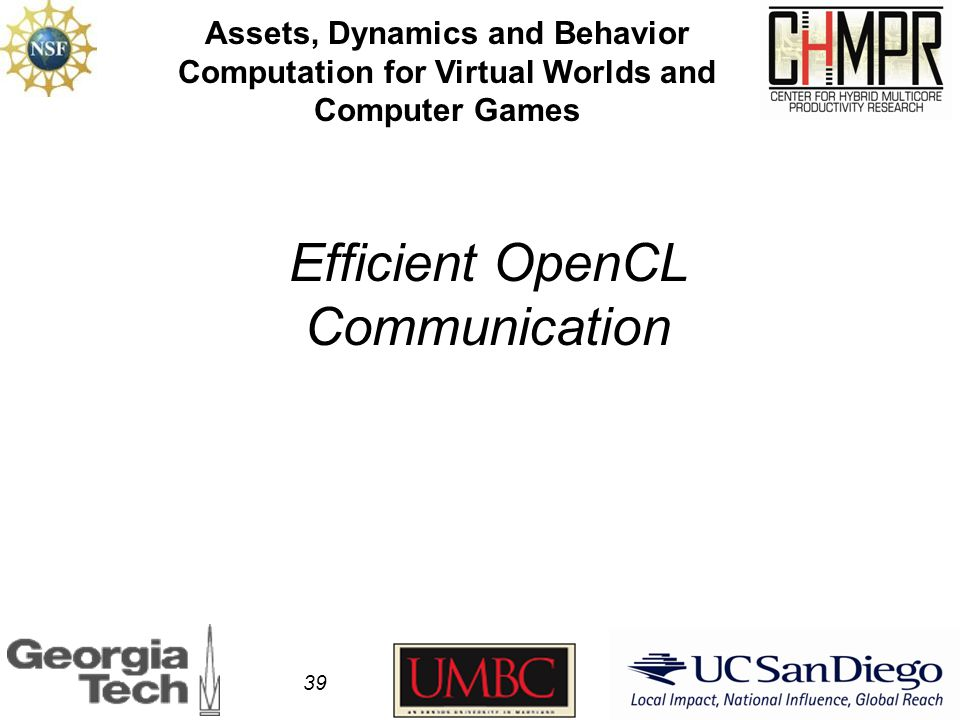 Efficient OpenCL Communication Assets, Dynamics and Behavior Computation for Virtual Worlds and Computer Games 39