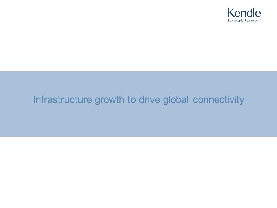 N o r t h A m e r i c a E u r o p e A s i a / P a c i f i c L a t i n A m e r i c a A f r i c a 18 Infrastructure growth to drive global connectivity