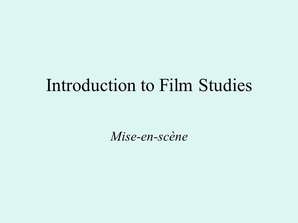 Introduction to Film Studies Mise-en-scène