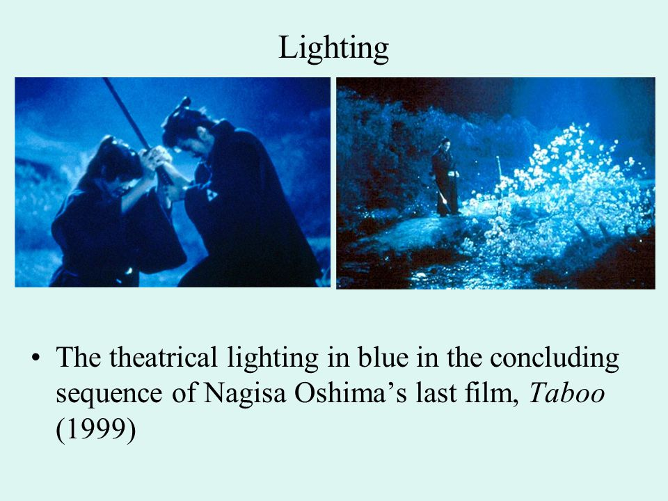 Lighting The theatrical lighting in blue in the concluding sequence of Nagisa Oshima's last film, Taboo (1999)