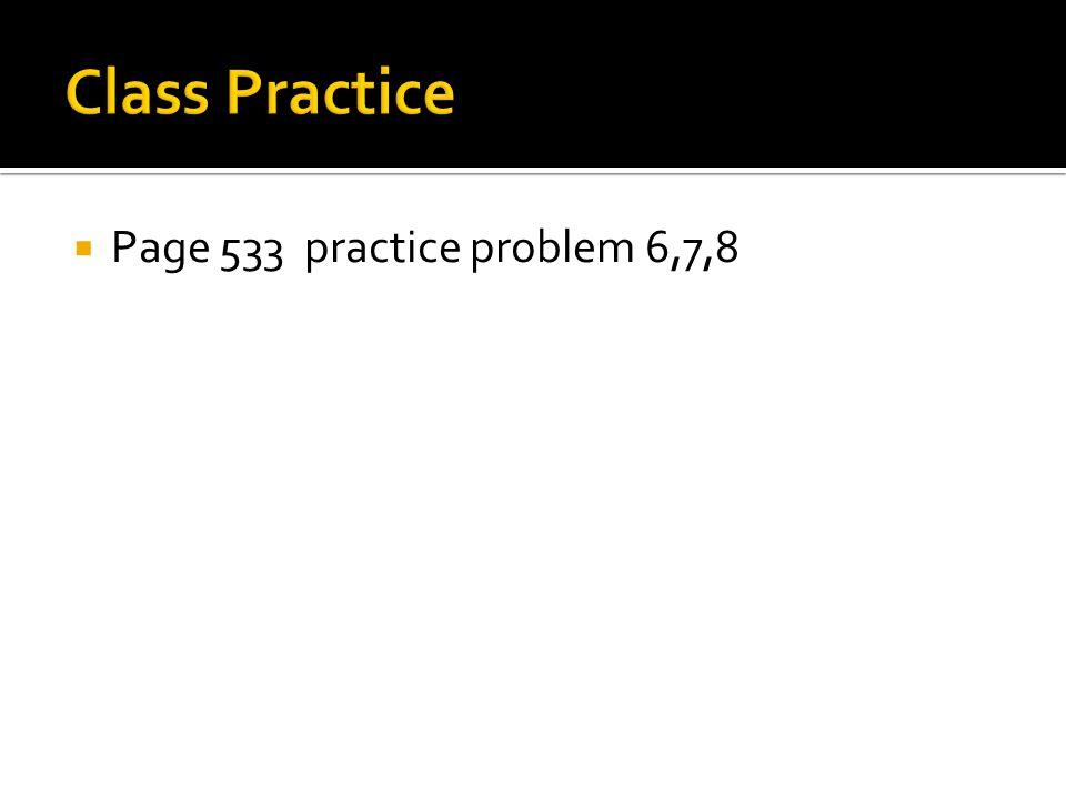  Page 533 practice problem 6,7,8