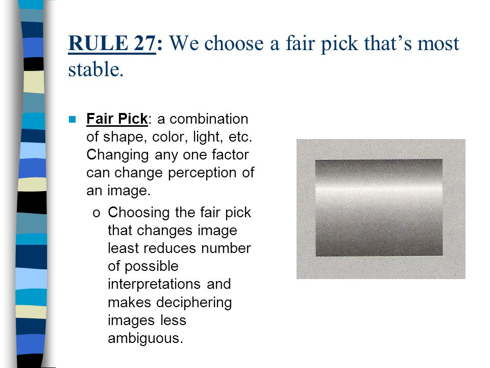 RULE 27: We choose a fair pick that's most stable.