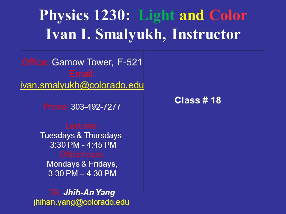 Physics 1230: Light and Color Ivan I.