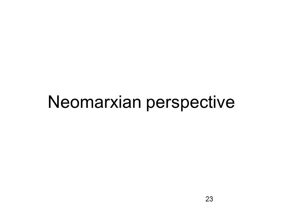 23 Neomarxian perspective
