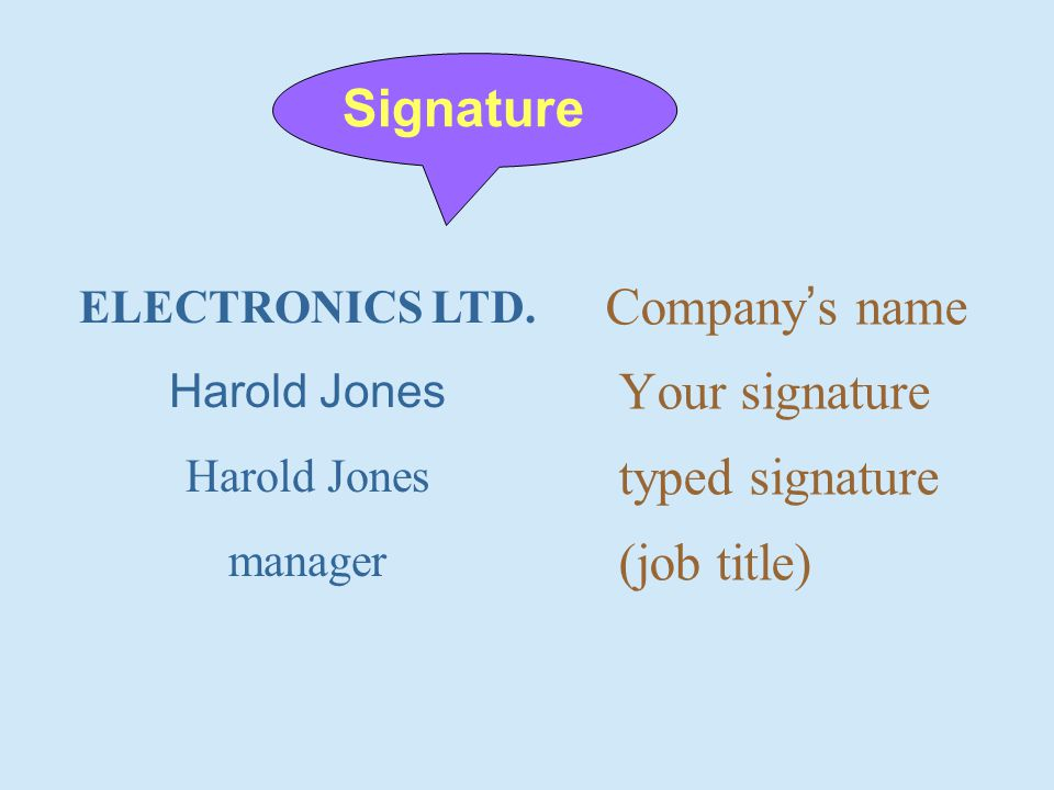 Company ' s name Your signature typed signature (job title) ELECTRONICS LTD.