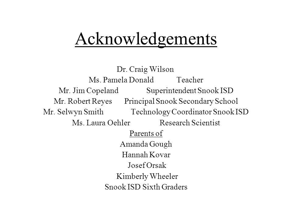 Acknowledgements Dr. Craig Wilson Ms. Pamela DonaldTeacher Mr.