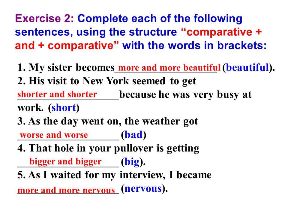 Grammar: Double comparison Structure 1: Comparative + and + comparative Short adj/adv: S + V + adj/adv +er and adj/adv+er Long adj/adv: S + V + more and more + adj/adv - Use : is used to show a gradual increase.