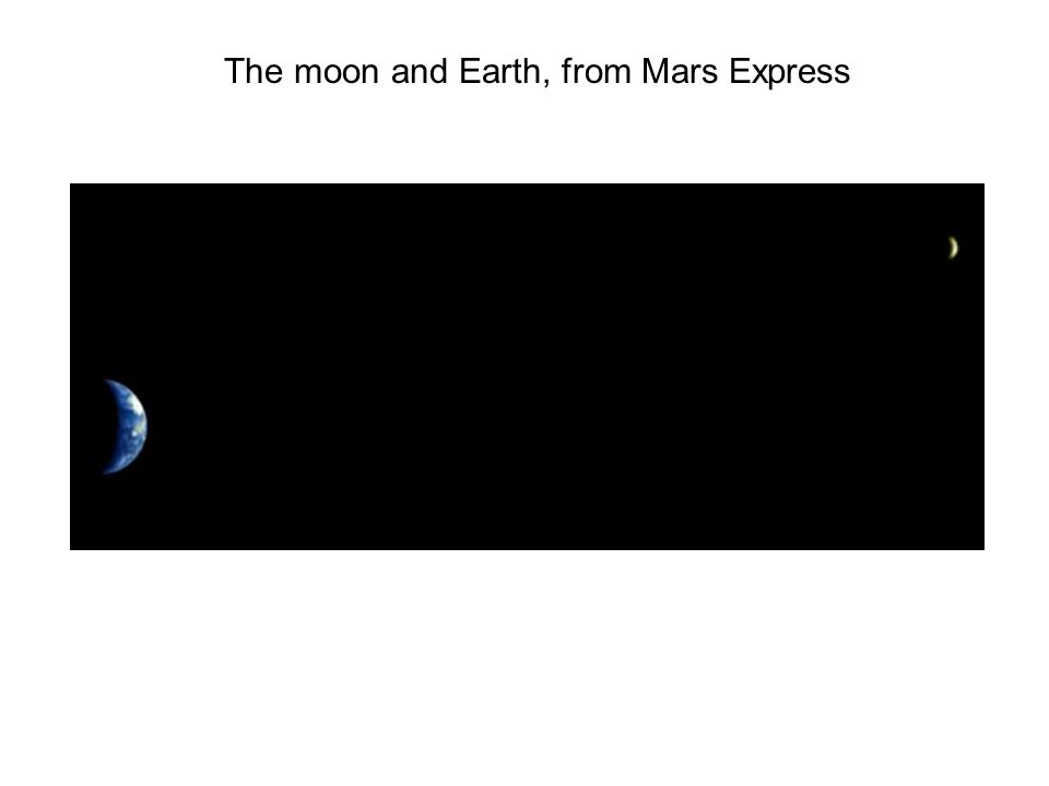 The moon and Earth, from Mars Express
