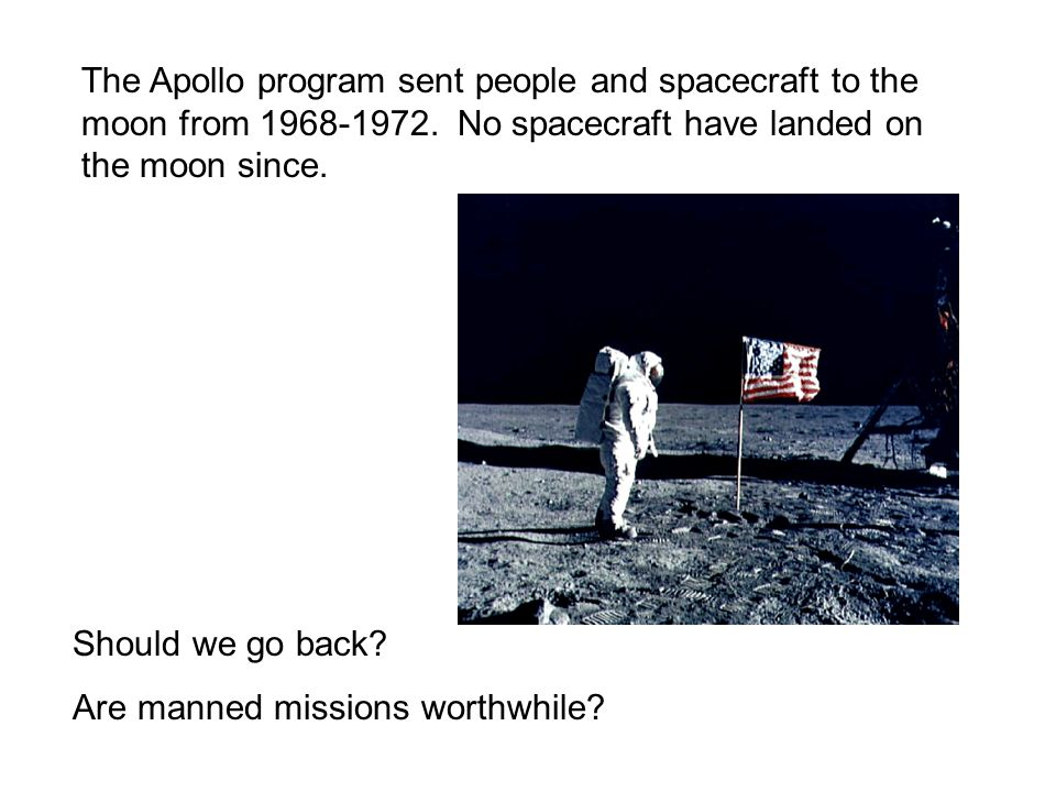 Should we go back. Are manned missions worthwhile.