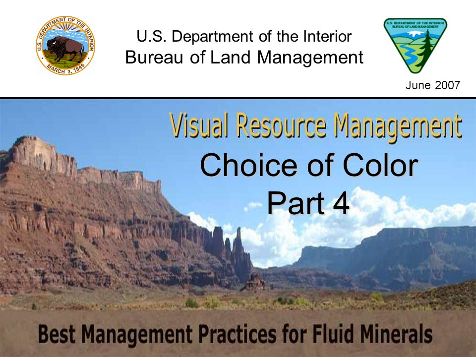 Choice of Color Part 4 U.S. Department of the Interior Bureau of Land Management June 2007