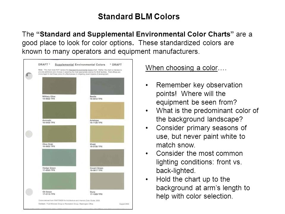 Standard BLM Colors The Standard and Supplemental Environmental Color Charts are a good place to look for color options.