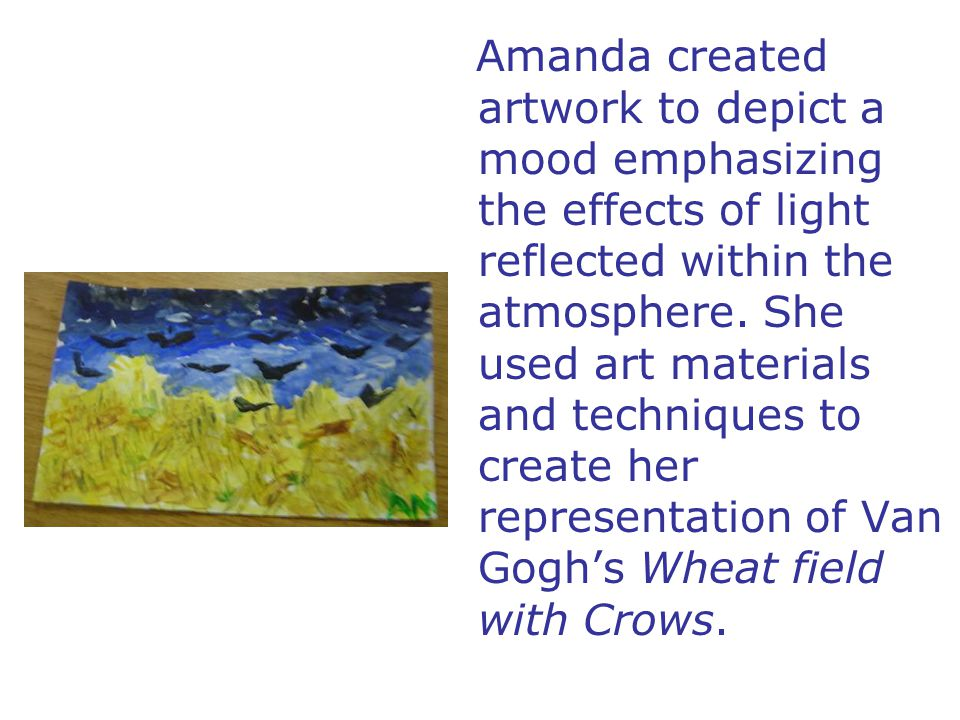 Amanda created artwork to depict a mood emphasizing the effects of light reflected within the atmosphere.