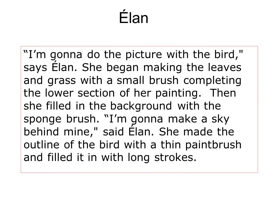 "Élan ""I'm gonna do the picture with the bird,"