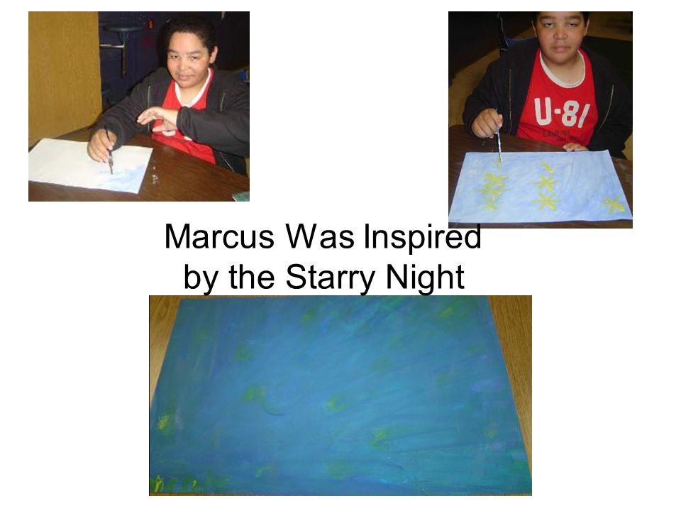 Marcus Was Inspired by the Starry Night