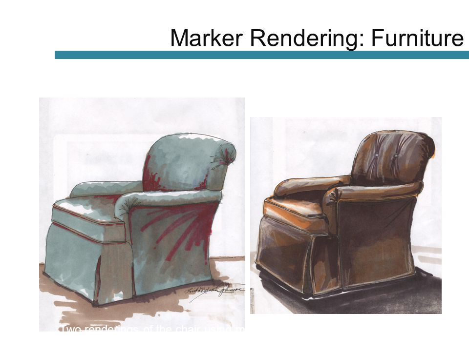 Two renderings of the chair using marker and colored pencil. Marker Rendering: Furniture
