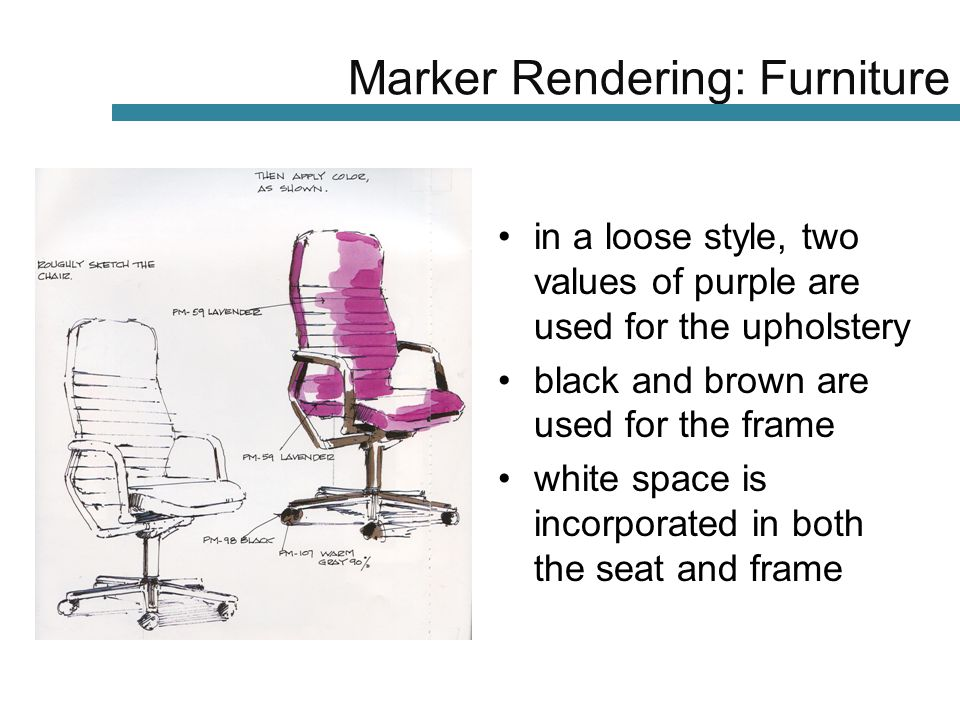 in a loose style, two values of purple are used for the upholstery black and brown are used for the frame white space is incorporated in both the seat and frame Marker Rendering: Furniture