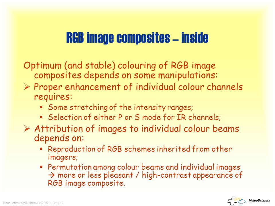 HansPeter Roesli, IntroRGB 2002-12-24 / 19 RGB image composites – inside Optimum (and stable) colouring of RGB image composites depends on some manipu
