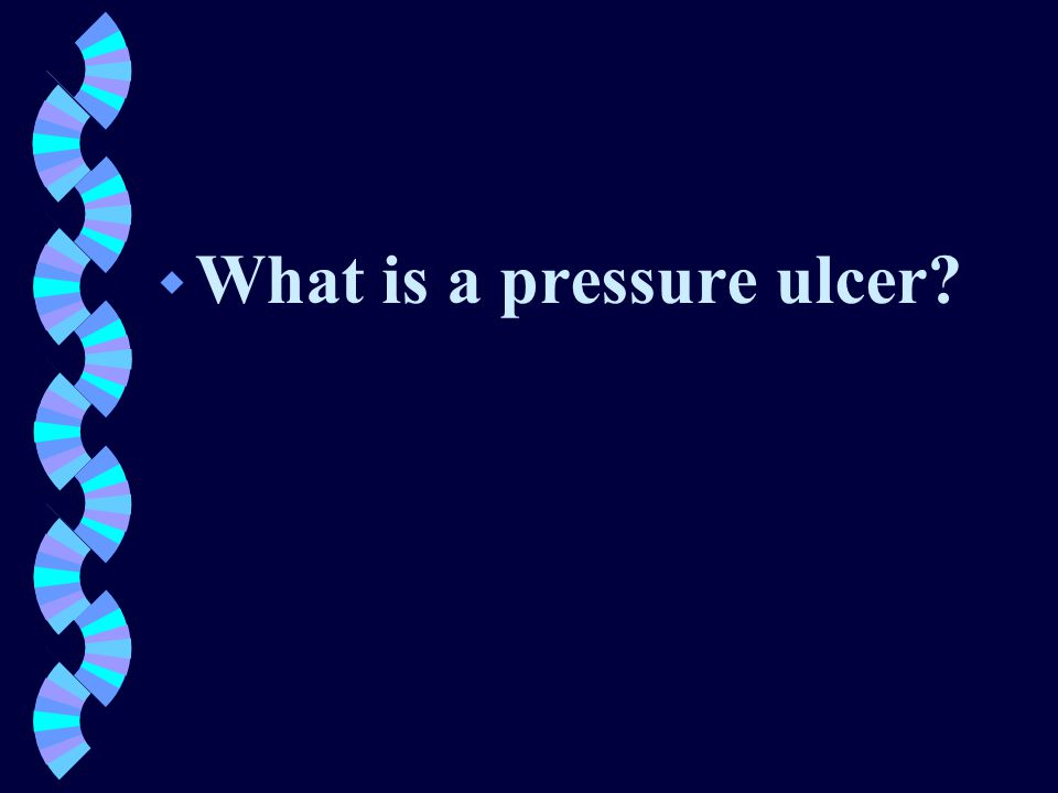 w What is a pressure ulcer