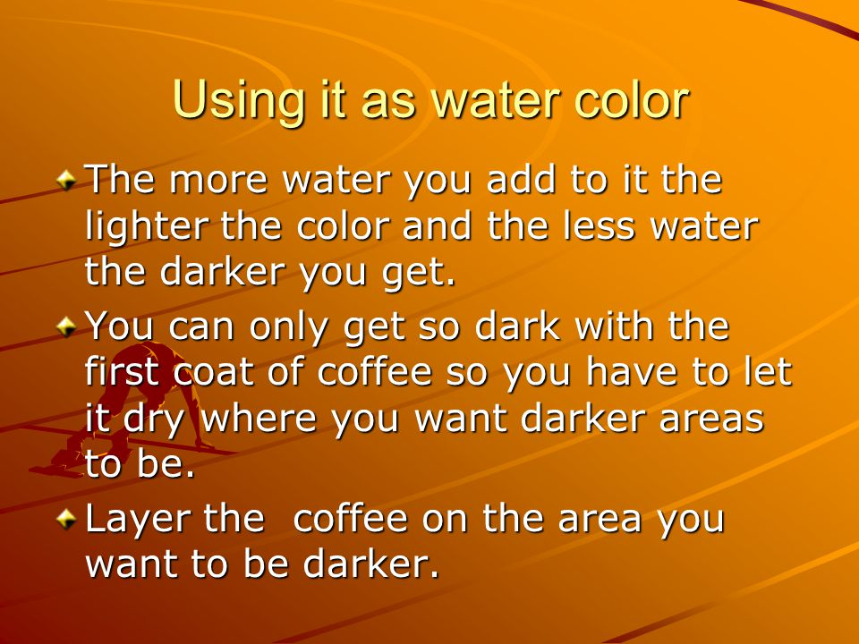 What do you have to know Coffee is not for giving at all on water color paper meaning you cant eras all the color out.