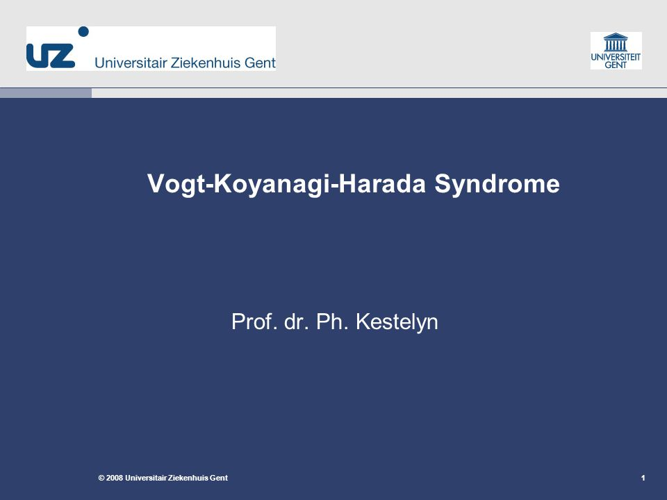 12 © 2008 Universitair Ziekenhuis Gent VKH (Vogt-Koyanagi-Harada Syndrome) Ocular Findings (posterior) Acute phase swelling of the optic nerve important vitreous reaction exsudative retinal detachment yellow-white retinal lesions in the periphery (Dalen-Fuchs nodules?)