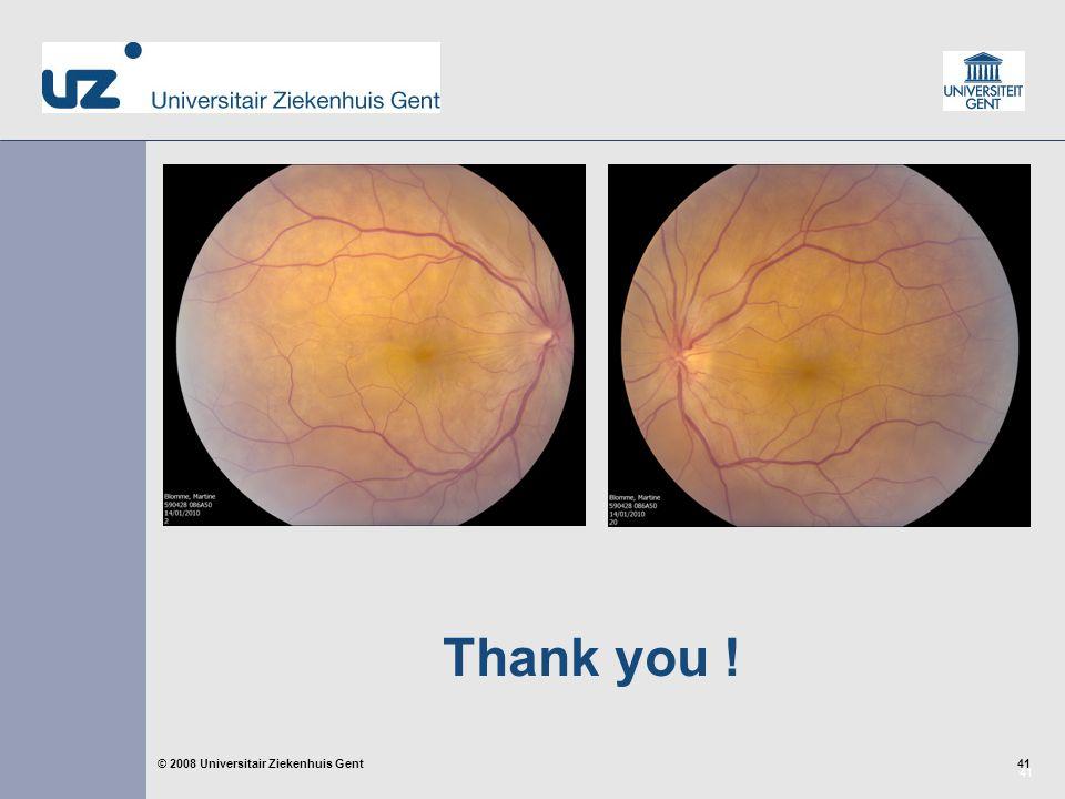 41 © 2008 Universitair Ziekenhuis Gent Thank you !